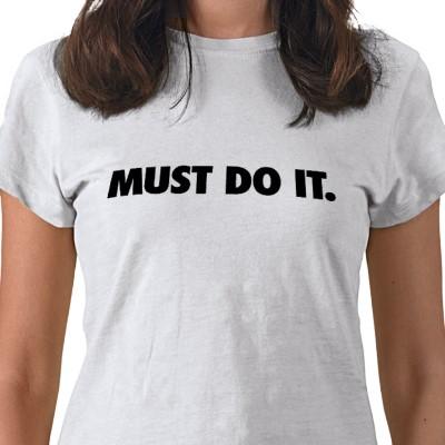 must_do_it_just_do_it_parody_womens_shirt-p235397212859825207q08p_400